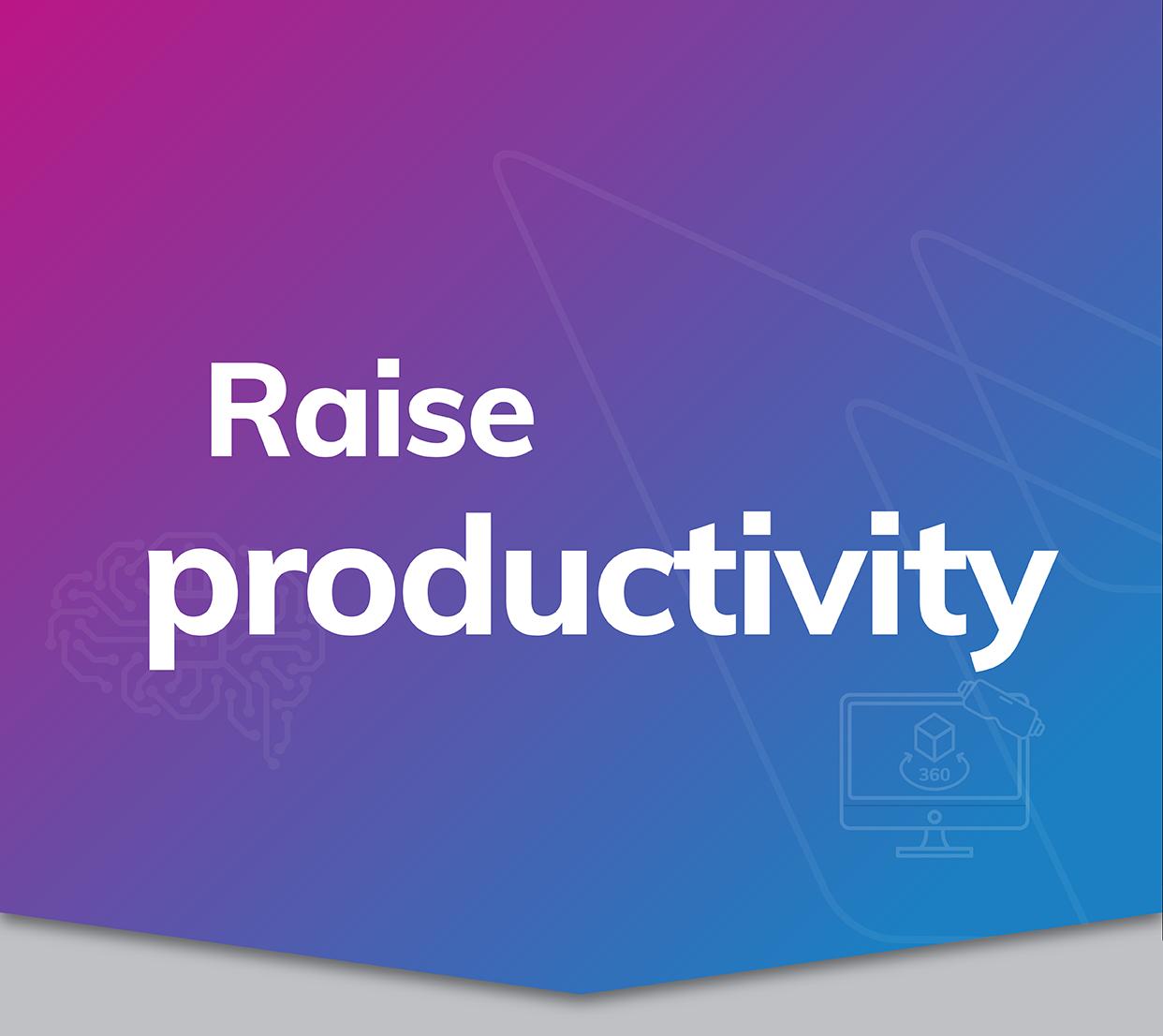 raise productivity